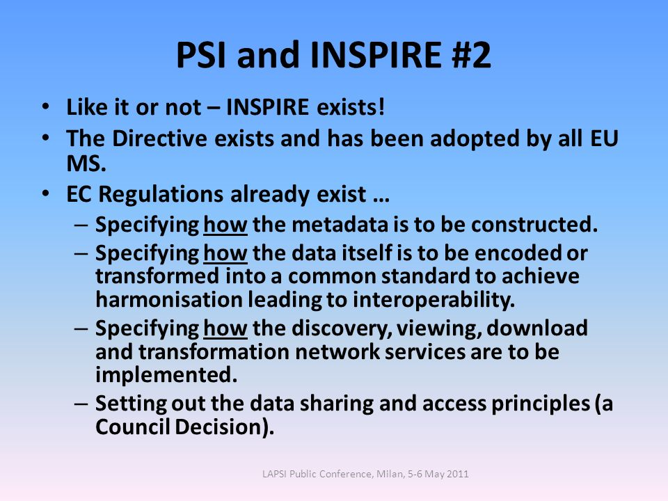 PSI and INSPIRE #2 Like it or not – INSPIRE exists.