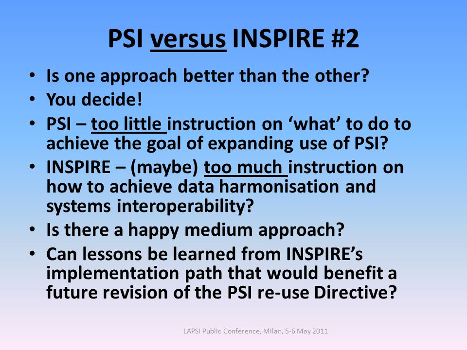 PSI versus INSPIRE #2 Is one approach better than the other.