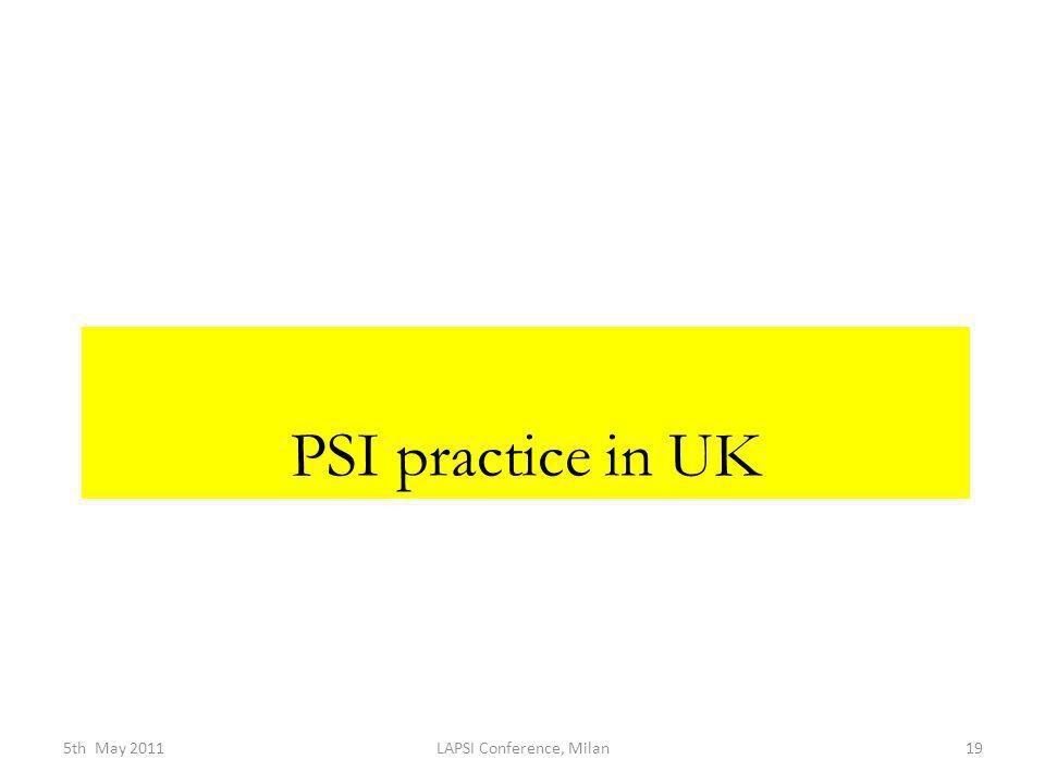 5th May 2011LAPSI Conference, Milan19 PSI practice in UK