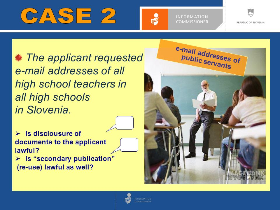 CASE 1 The applicant requested  addresses of all high school teachers in all high schools in Slovenia.