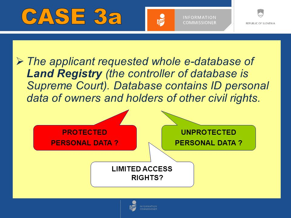 CASE 1 The applicant requested whole e-database of Land Registry (the controller of database is Supreme Court).