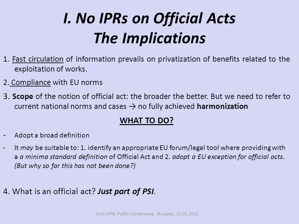 I. No IPRs on Official Acts The Implications 1. Fast circulation of information prevails on privatization of benefits related to the exploitation of w