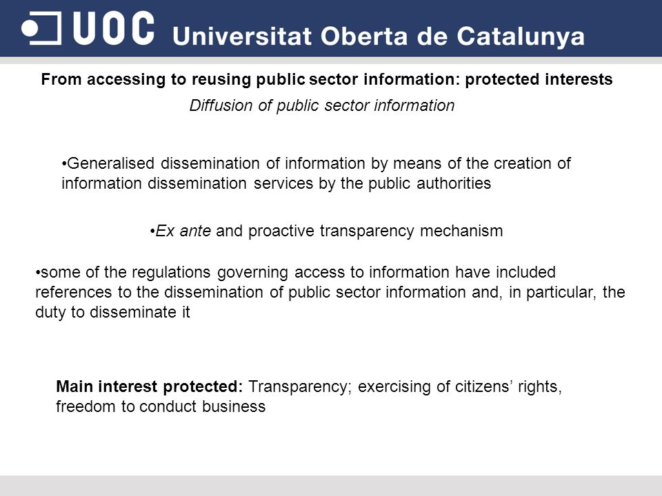From accessing to reusing public sector information: protected interests Diffusion of public sector information Generalised dissemination of informati