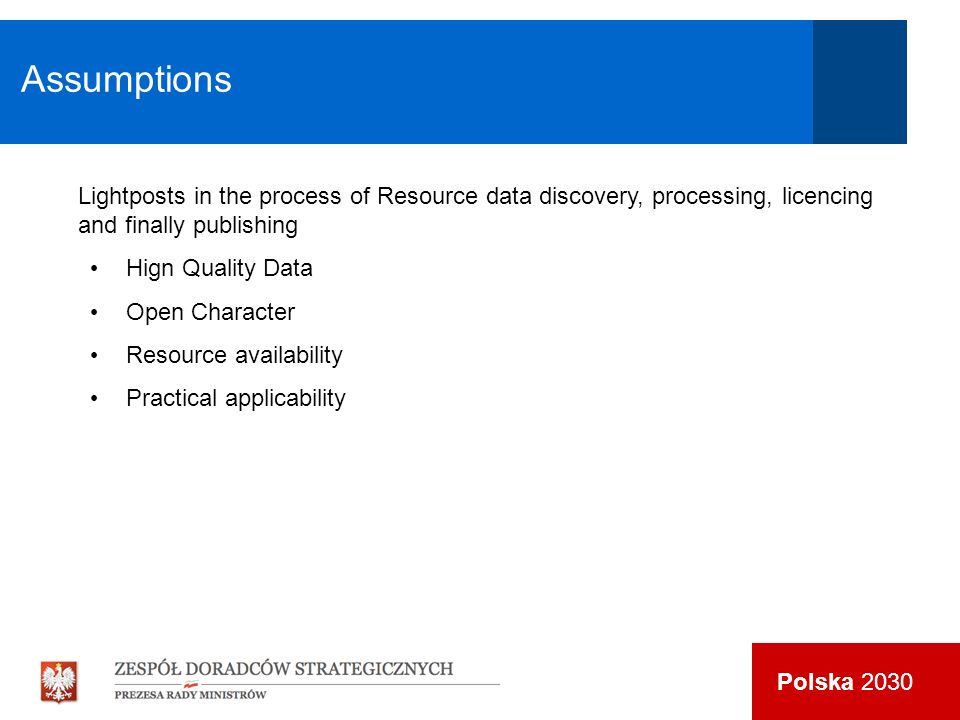Polska 2030 Lightposts in the process of Resource data discovery, processing, licencing and finally publishing Hign Quality Data Open Character Resource availability Practical applicability Assumptions