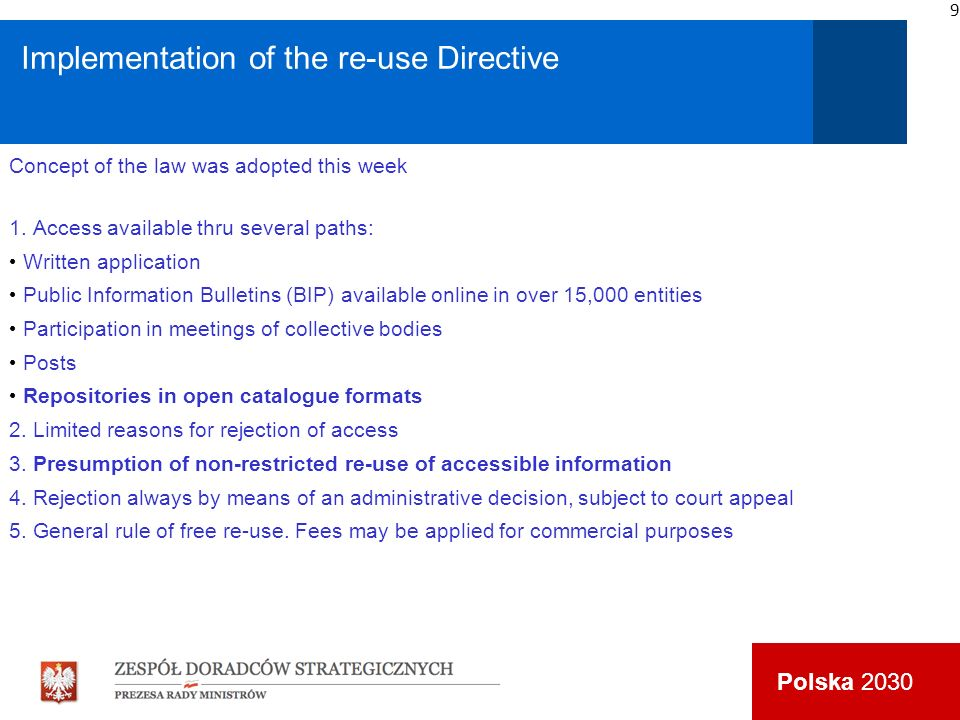 Polska 2030 Implementation of the re-use Directive Concept of the law was adopted this week 1. Access available thru several paths: Written applicatio