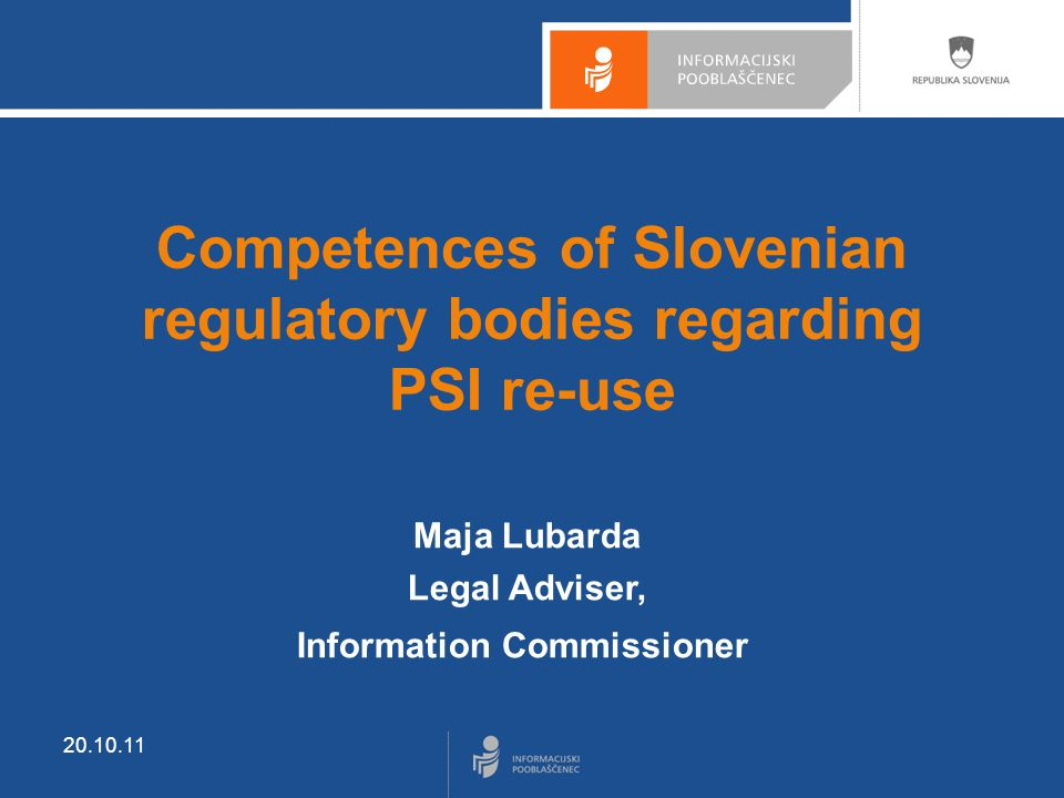 Re-use of PSI in Slovenia – legislation The Slovenian national legislation implementing the Directive 2003/98/EC is: 1.