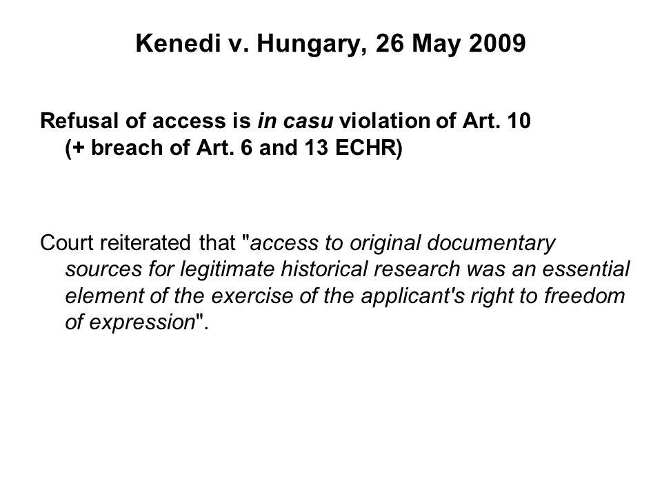 Kenedi v. Hungary, 26 May 2009 Refusal of access is in casu violation of Art.