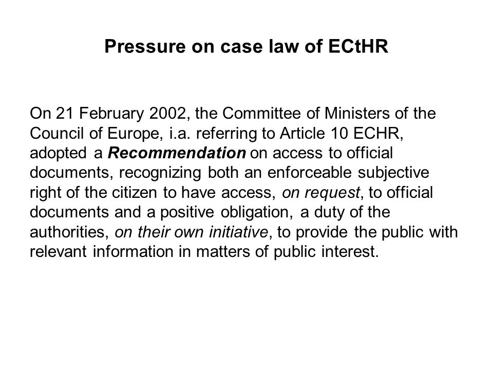 Kenedi v.Hungary, 26 May 2009 Refusal of access is in casu violation of Art.