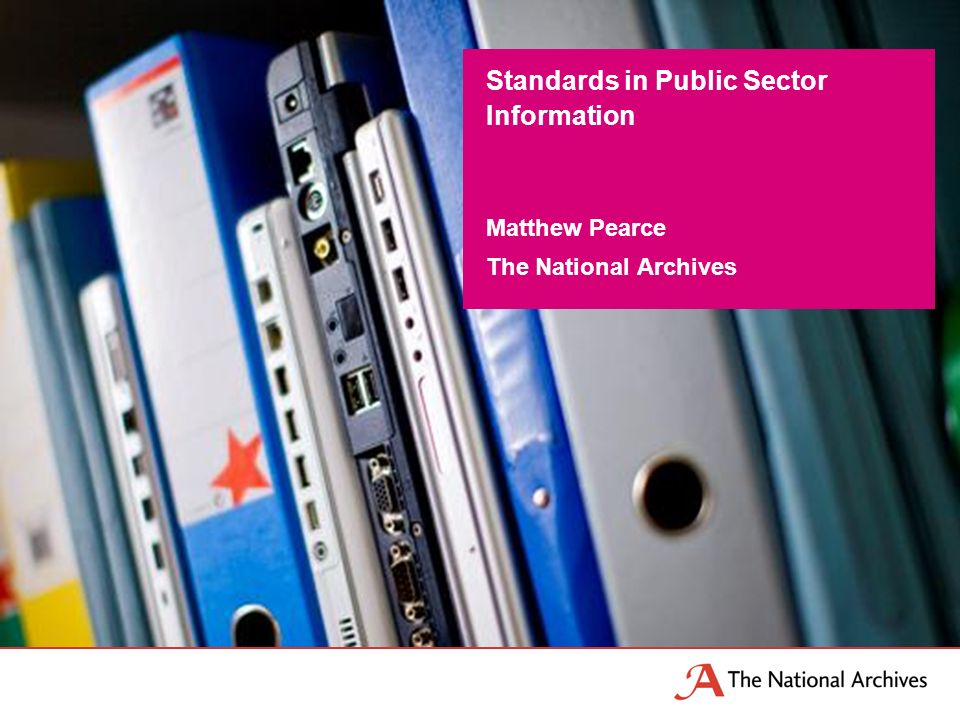 Matthew Pearce The National Archives Standards in Public Sector Information