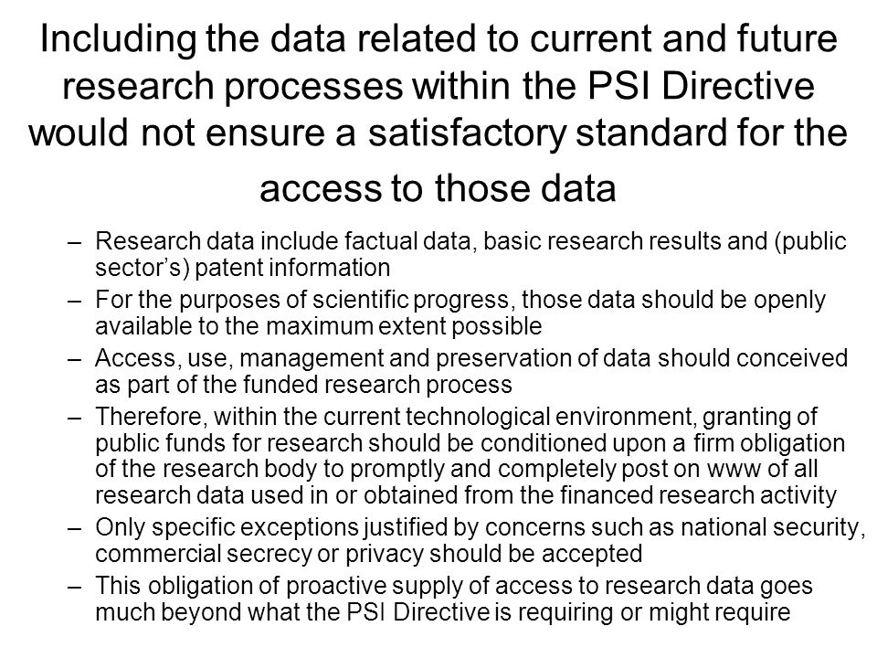 Including the data related to current and future research processes within the PSI Directive would not ensure a satisfactory standard for the access t