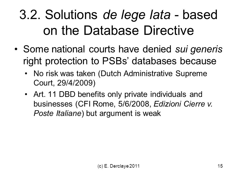 (c) E.Derclaye 201116 3.2. Solutions de lege lata - based on national laws Art.