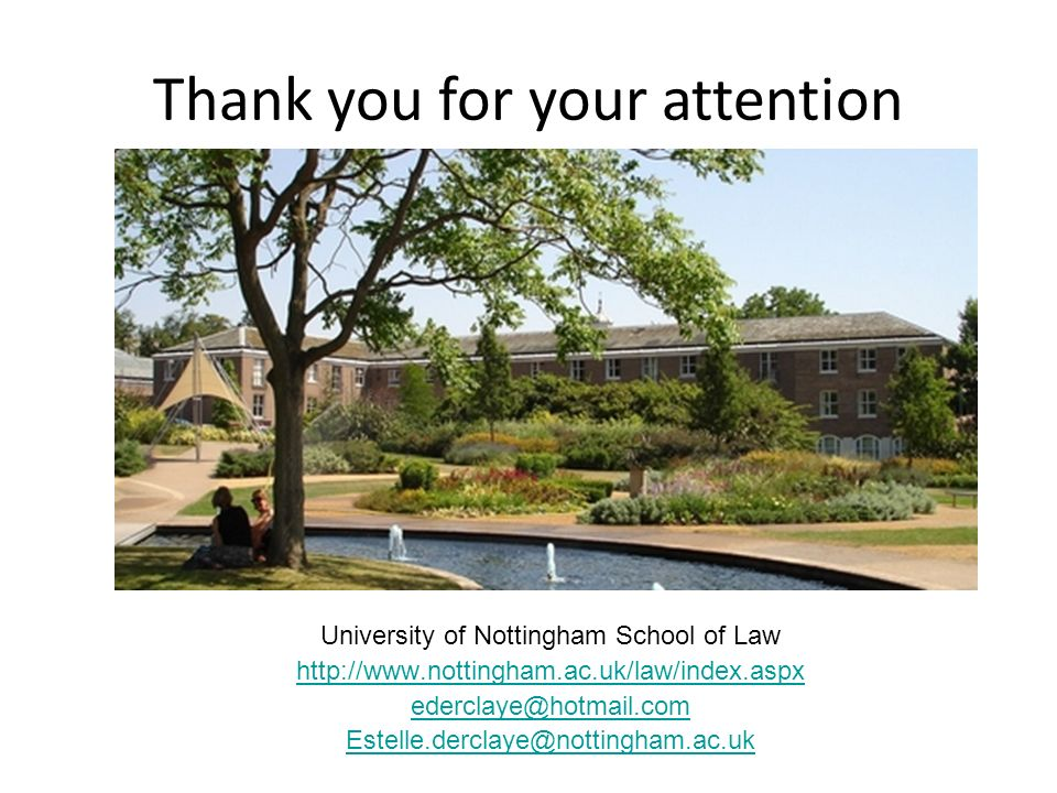University of Nottingham School of Law    Thank you for your attention