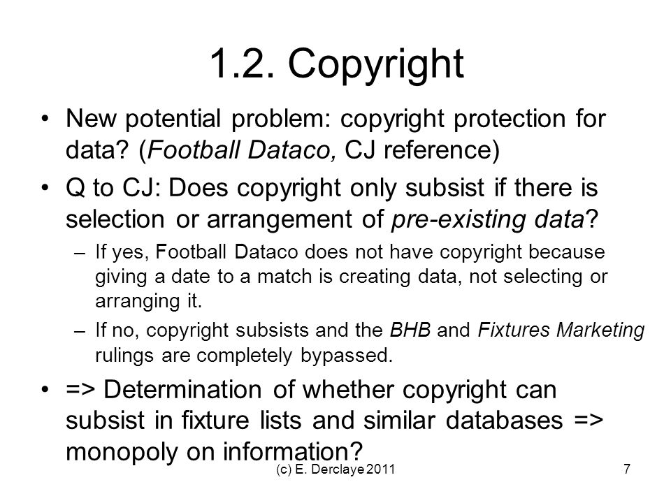 1.2. Copyright New potential problem: copyright protection for data.