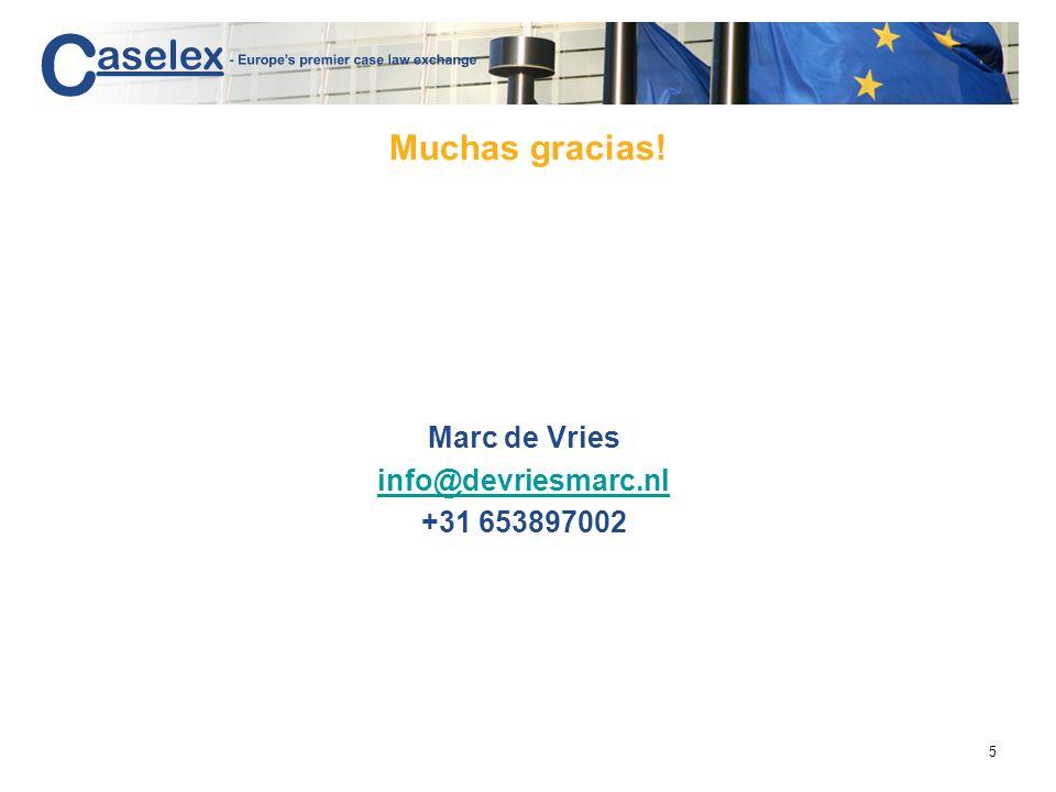 5 Muchas gracias! Marc de Vries info@devriesmarc.nl +31 653897002