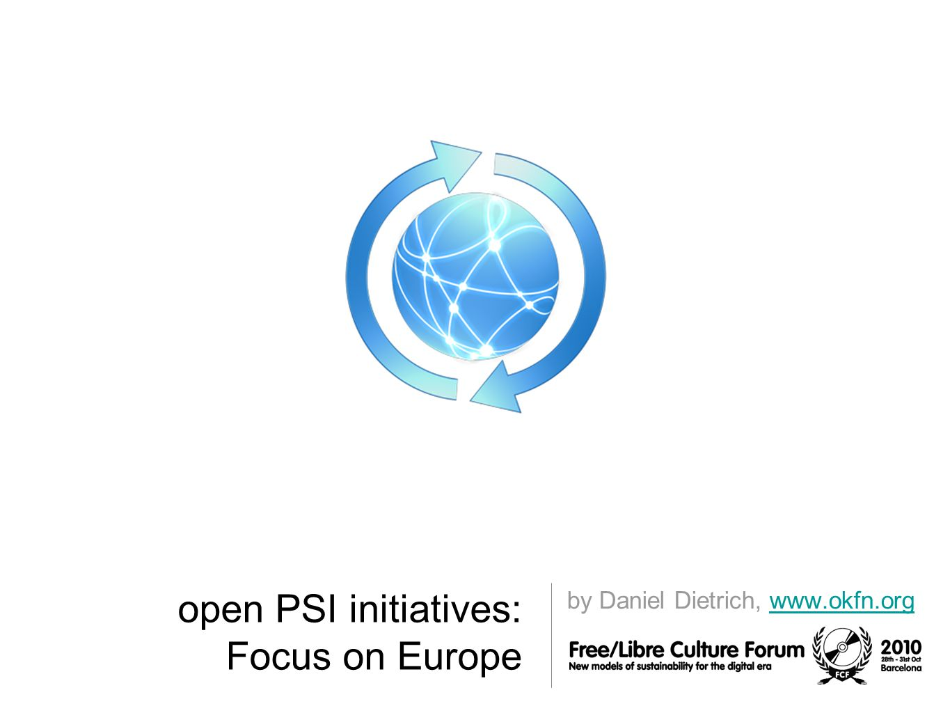 open PSI initiatives: Focus on Europe by Daniel Dietrich, www.okfn.orgwww.okfn.org