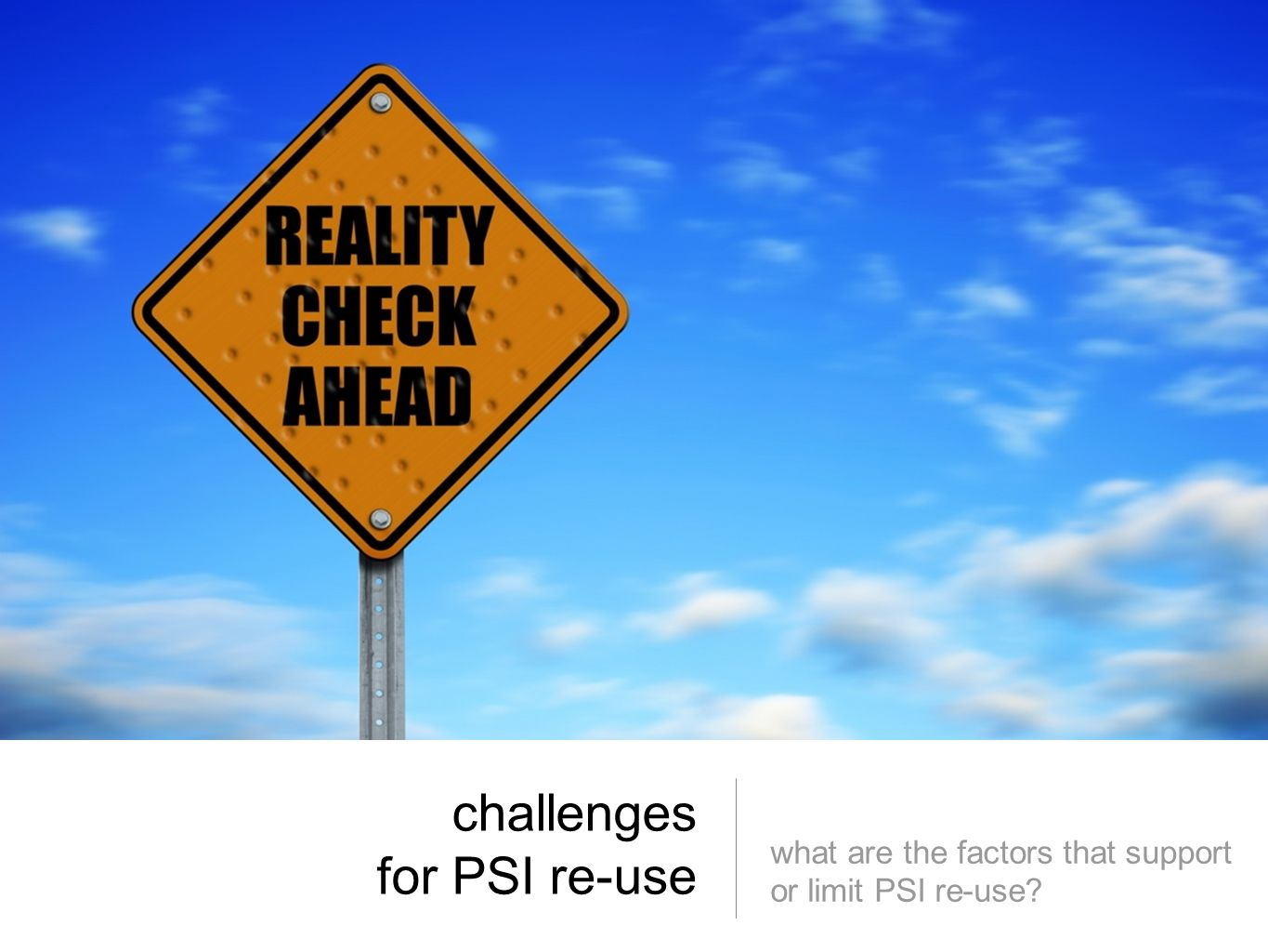 challenges for PSI re-use what are the factors that support or limit PSI re-use