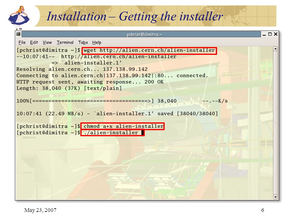 May 23, 20076 Installation – Getting the installer