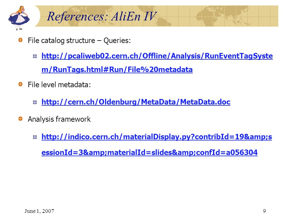 June 1, 20079 File catalog structure – Queries: http://pcaliweb02.cern.ch/Offline/Analysis/RunEventTagSyste m/RunTags.html#Run/File%20metadata File le