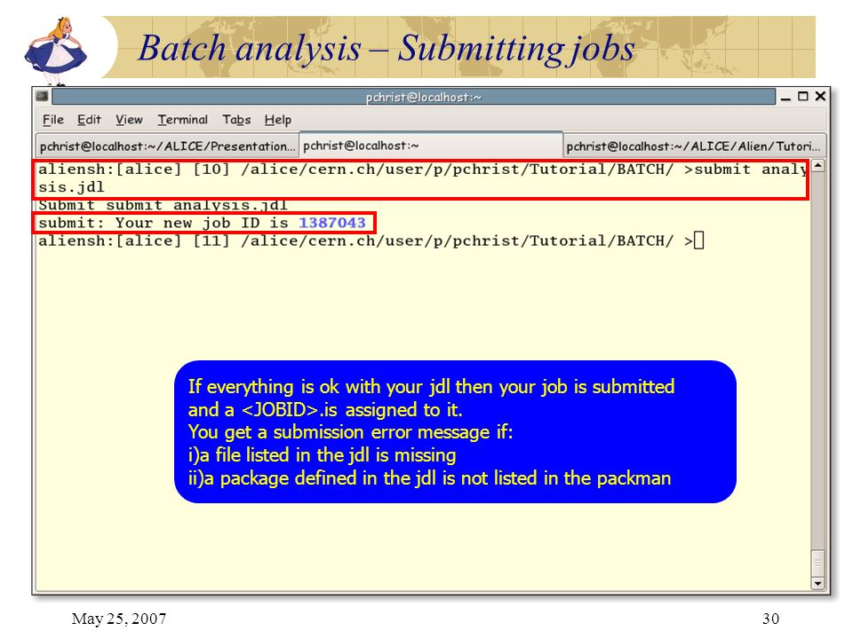 May 25, 200730 If everything is ok with your jdl then your job is submitted and a.is assigned to it. You get a submission error message if: i)a file l