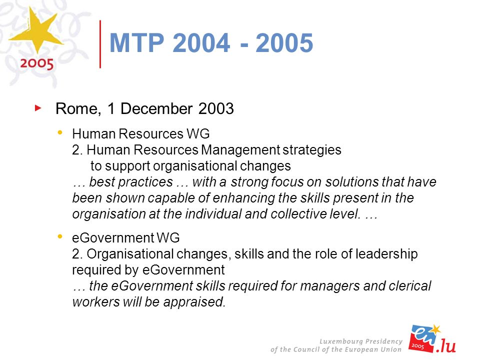 MTP 2004 - 2005 Rome, 1 December 2003 Human Resources WG 2.