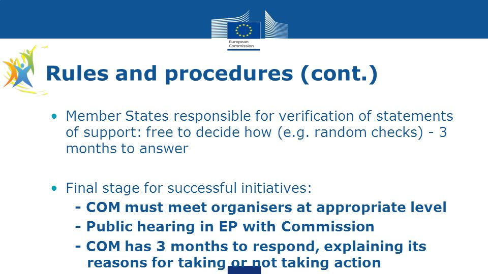 Rules and procedures (cont.) Member States responsible for verification of statements of support: free to decide how (e.g. random checks) - 3 months t