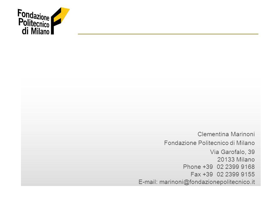Clementina Marinoni Fondazione Politecnico di Milano Via Garofalo, 39 20133 Milano Phone +39 02 2399 9168 Fax +39 02 2399 9155 E-mail: marinoni@fondazionepolitecnico.it