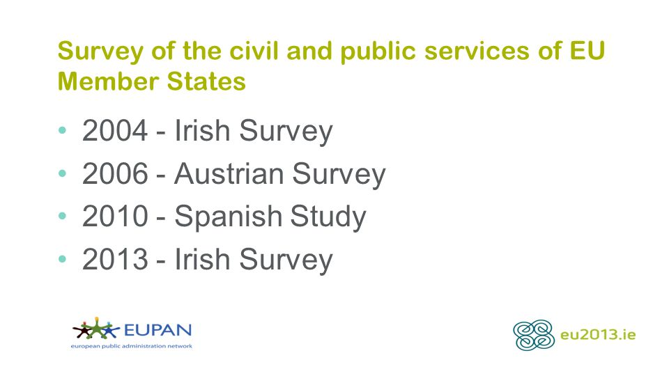 Survey of the civil and public services of EU Member States 2004 - Irish Survey 2006 - Austrian Survey 2010 - Spanish Study 2013 - Irish Survey