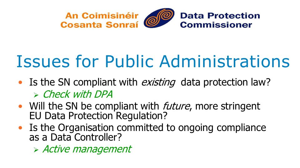 Issues for Public Administrations Is the SN compliant with existing data protection law.