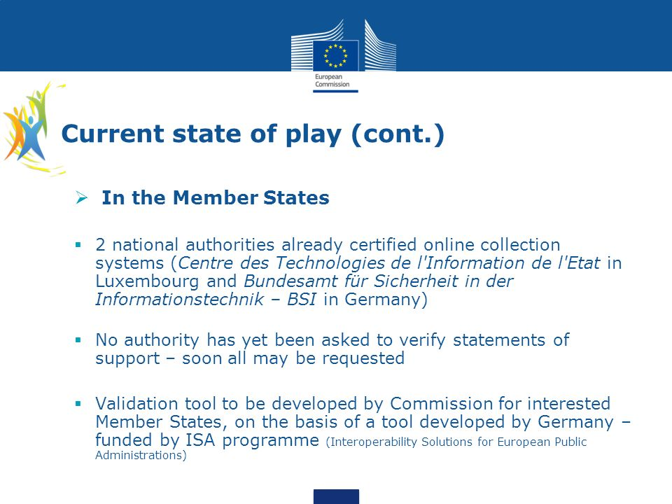 Current state of play (cont.) In the Member States 2 national authorities already certified online collection systems (Centre des Technologies de l'In