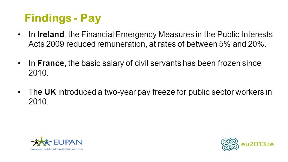 Findings - Pay In Ireland, the Financial Emergency Measures in the Public Interests Acts 2009 reduced remuneration, at rates of between 5% and 20%.