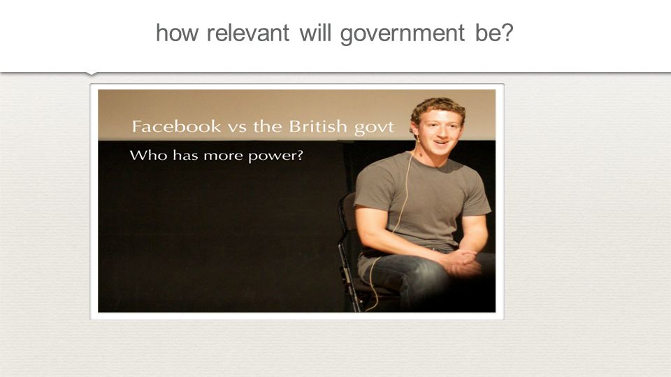 how relevant will government be