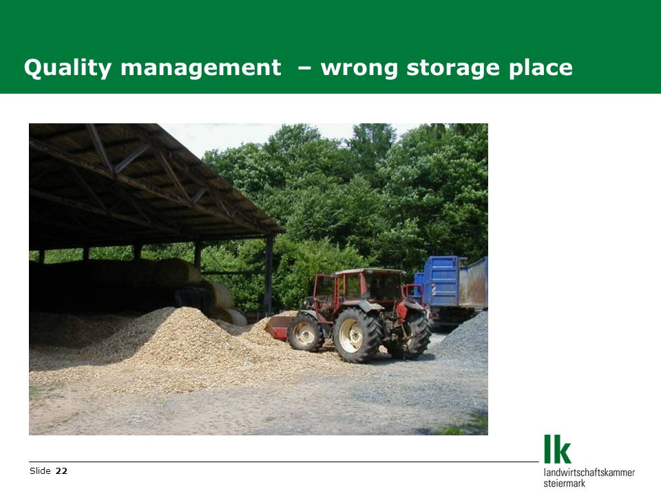 Slide 22 Quality management – wrong storage place