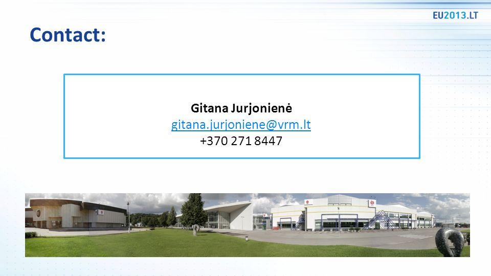 Contact: Gitana Jurjonienė gitana.jurjoniene@vrm.lt +370 271 8447