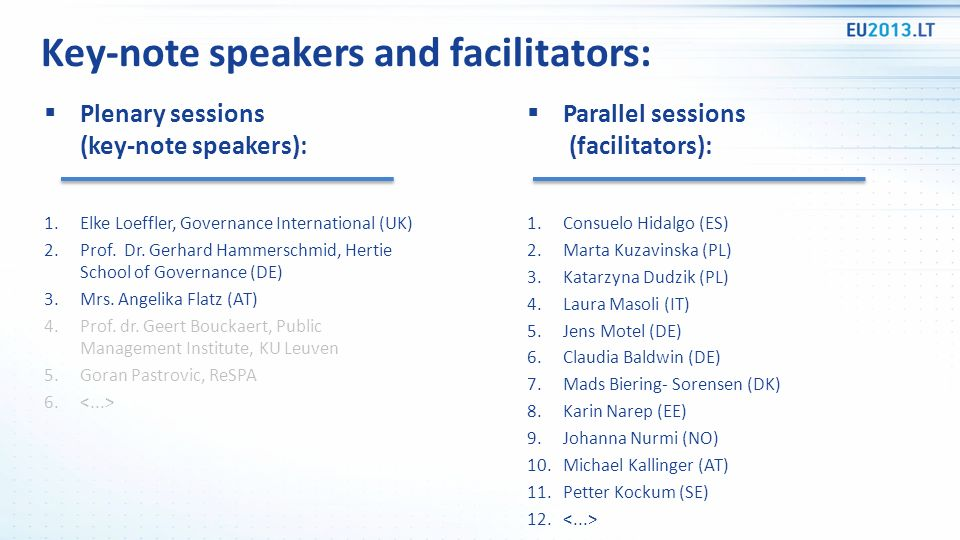 Key-note speakers and facilitators: Plenary sessions (key-note speakers): 1.Elke Loeffler, Governance International (UK) 2.Prof. Dr. Gerhard Hammersch