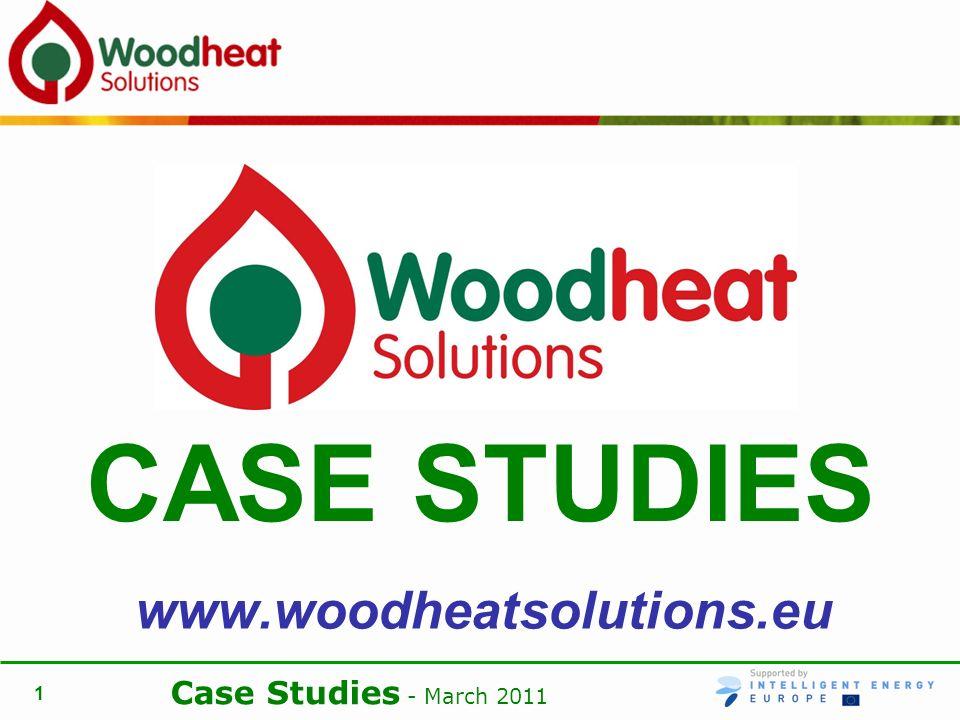 Case Studies - March 2011 1 www.woodheatsolutions.eu CASE STUDIES
