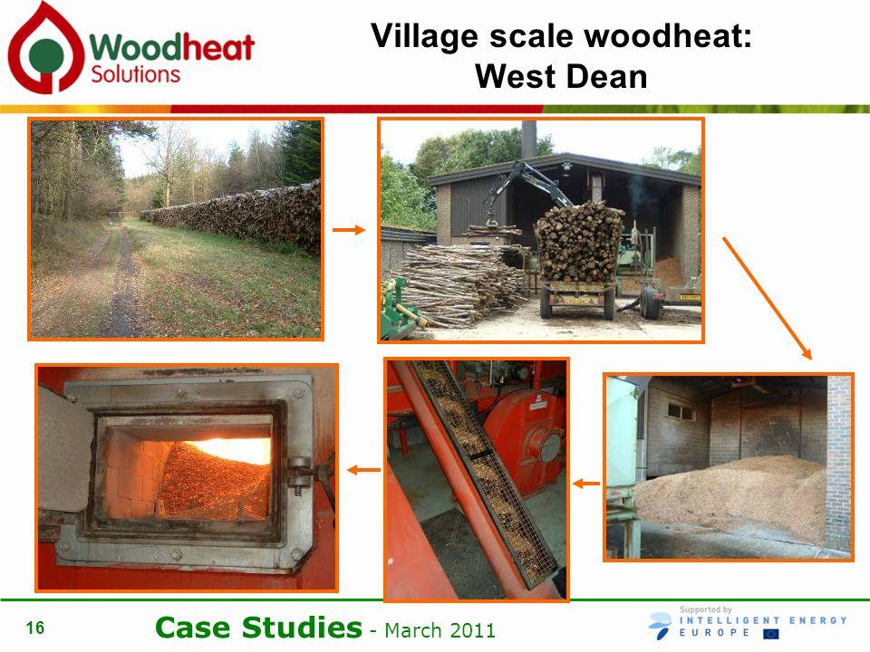 Case Studies - March 2011 16 Village scale woodheat: West Dean