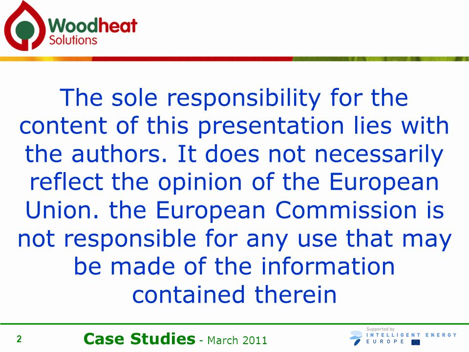 Case Studies - March The sole responsibility for the content of this presentation lies with the authors.