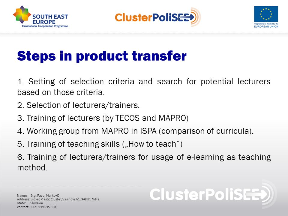 Steps in product transfer 1. Setting of selection criteria and search for potential lecturers based on those criteria. 2. Selection of lecturers/train