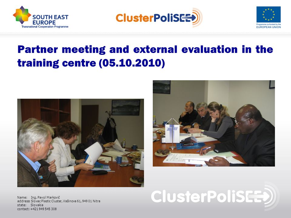 Partner meeting and external evaluation in the training centre ( ) Name: Ing.