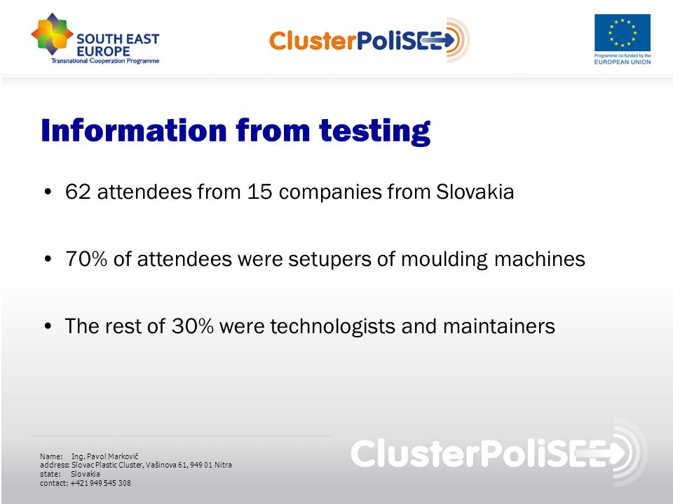 Information from testing 62 attendees from 15 companies from Slovakia 70% of attendees were setupers of moulding machines The rest of 30% were technol