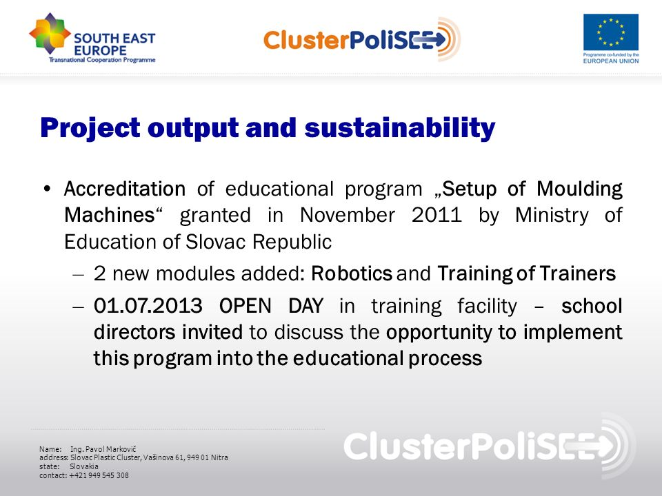 Project output and sustainability Accreditation of educational program Setup of Moulding Machines granted in November 2011 by Ministry of Education of