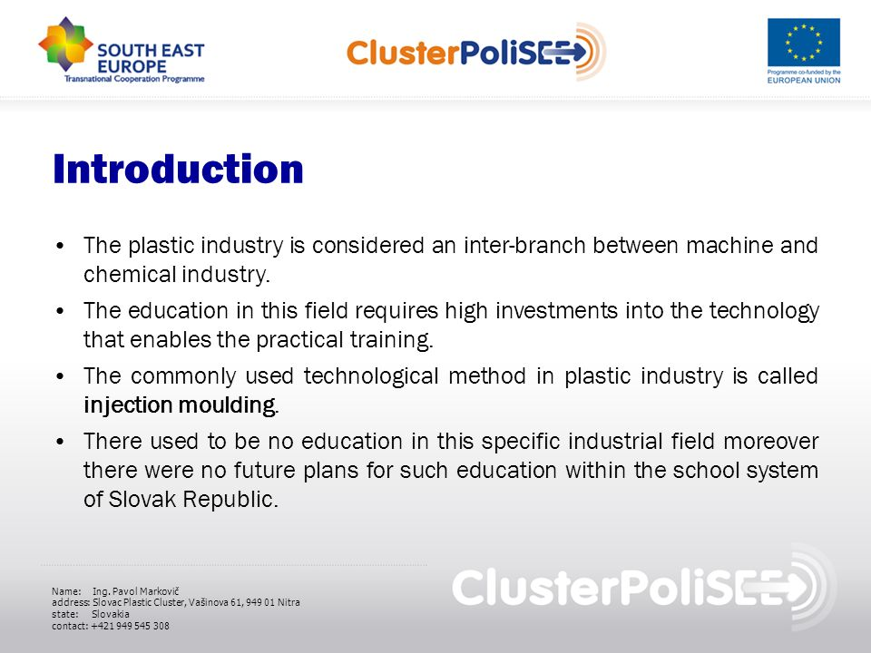Introduction The plastic industry is considered an inter-branch between machine and chemical industry.