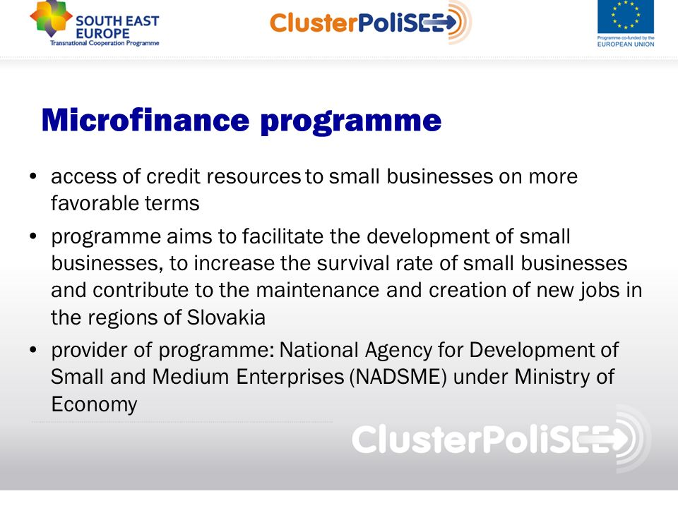 Microfinance programme access of credit resources to small businesses on more favorable terms programme aims to facilitate the development of small bu