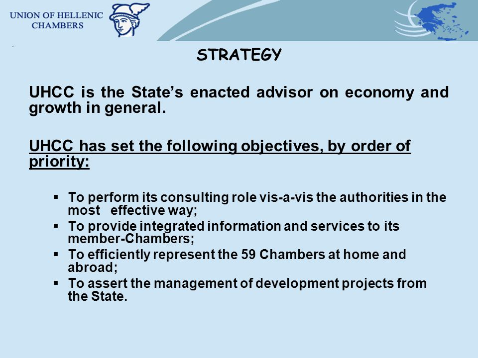 STRATEGY UHCC is the States enacted advisor on economy and growth in general.