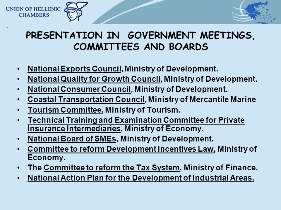 PRESENTATION IN GOVERNMENT MEETINGS, COMMITTEES AND BOARDS National Exports Council, Ministry of Development.