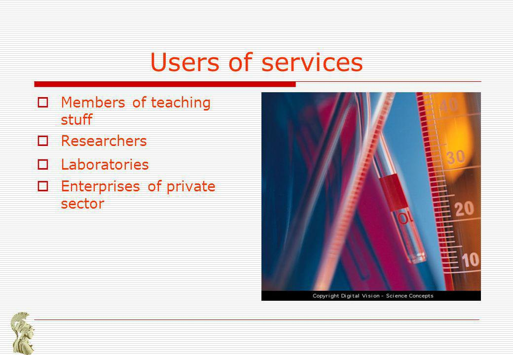 Users of services Members of teaching stuff Researchers Laboratories Enterprises of private sector