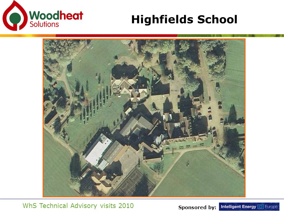 Sponsored by: WhS Technical Advisory visits 2010 Highfields School
