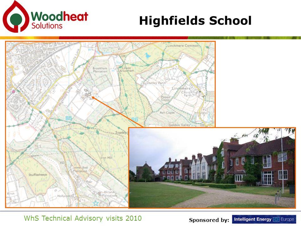 Sponsored by: WhS Technical Advisory visits 2010 Highfields School