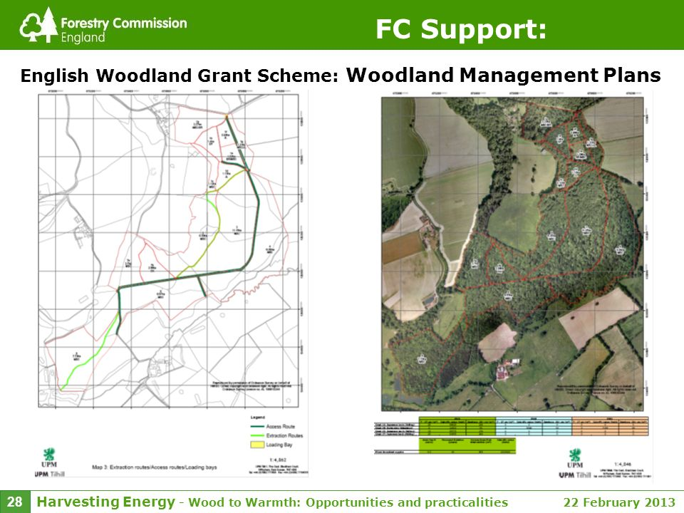Harvesting Energy - Wood to Warmth: Opportunities and practicalities 22 February 2013 28 FC Support: English Woodland Grant Scheme: Woodland Managemen