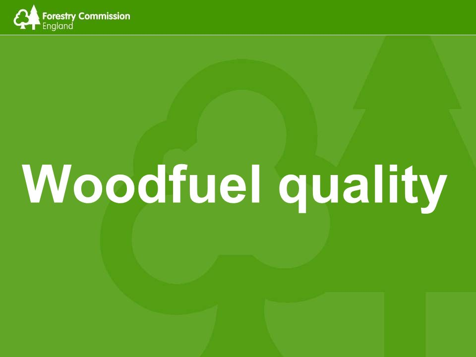 Woodfuel quality